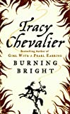 Chevalier, Tracy: Burning Bright