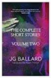 J. G. Ballard: The Complete Short Stories. Vol. 2 (v. 2)