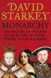 Starkey, David: Monarchy: From the Middle Ages to Modernity