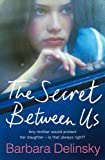 BARBARA DELINSKY: Secret Between Us