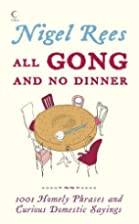 All Gong and No Dinner: Home Truths and…