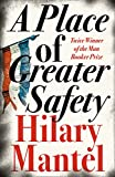 Hilary Mantel.: A Place of Greater Safety