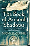 Gruber, Michael: The Book of Air and Shadows
