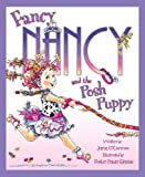 O&#39;Connor, Jane: Fancy Nancy and the Posh Puppy