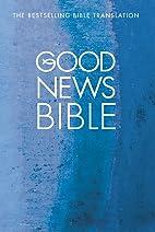 Good News Bible by Bible. English.…