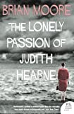 Moore, Brian: The Lonely Passion of Judith Hearne (Harper Perennial Modern Classics)