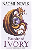 Novik, Naomi: Empire of Ivory