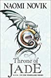Novik, Naomi: The Throne of Jade (Temeraire, Book 2)