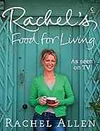 Rachel's Food for Living by Rachel…
