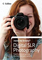Digital SLR Photography (Collins Need to…