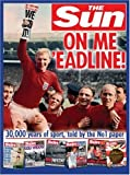 Perry, John: On Me 'eadline: 30,000 Years of Sport, Told by the No. 1 Paper