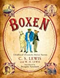 C. S. LEWIS: Boxen: Childhood Chronicles Before Narnia (Narnia?)