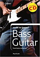 Bass Guitar (Collins Need to Know?) by Paul…
