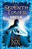 Nix, Garth: Castle (The Seventh Tower)