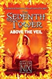 Nix, Garth: Above the Veil (The Seventh Tower)