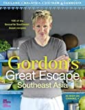 Ramsay, Gordon: Gordon Ramsay's Great Escape: 100 Recipes Inspired by Asia