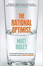 The Rational Optimist: How Prosperity…