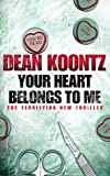 Dean Koontz: Your Heart Belongs to Me