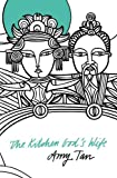 AMY TAN: The Kitchen God's Wife (The Perennial Collection)
