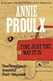 Annie Proulx: Fine Just the Way It Is: Wyoming Stories 3