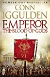 Conn Iggulden: Emperor: The Blood of Gods