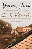 C. S. Lewis: Yours, Jack: 365 Messages of Wisdom and Inspiration from His Personal Letters
