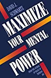 David J. Schwartz: Maximize Your Mental Power