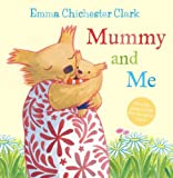 Clark, Emma Chichester: Mummy and Me (Humber and Plum)