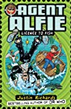 Richards, Justin: Licence to Fish (Agent Alfie)
