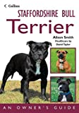 Smith, Alison: Staffordshire Bull Terrier: An Owner's Guide