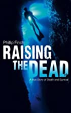 Raising the Dead: A True Story of Death and…