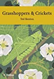 Benton, Ted: Grasshoppers and Crickets (Collins New Naturalist)