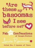 Louise Rennison: Are These My Basoomas I See Before Me? (Confessions of Georgia Nicolson)