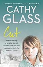 Cut: The true story of an abandoned, abused…