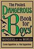 Iggulden, Conn: The Pocket Dangerous Book for Boys: Wonders of the World