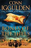 Iggulden, Conn: Bones of the Hills