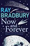 Bradbury, Ray: Now and Forever