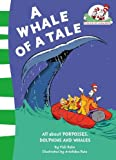 Worth, Bonnie: Whale of a Tale! (Cat in the Hat's Learning Library)