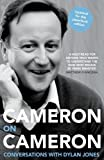 Cameron, David: Cameron on Cameron: Conversations with Dylan Jones