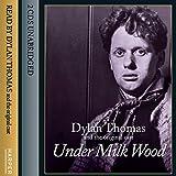 Dylan Thomas: Under Milk Wood