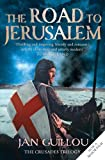 Guillou, Jan: The Road To Jerusalem - The Crusades Trilogy; Book 1