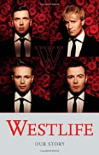 Westlife - Our Story by Westlife
