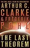 Clarke, Arthur C.: The Last Theorem. Arthur C. Clarke & Frederik Pohl