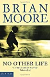 Brian Moore: No Other Life
