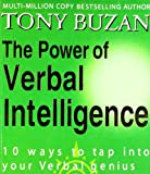 Tony Buzan: The Power Of Verbal Interlligence: 10 Ways To Tap into Your Verbal Genius