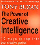 Tony Buzan: The Power of Creative Intelligence 10 Ways to Tap Into Your Creative Genius