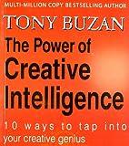 Tony Buzan: The Power of Creative Intelligence 10 Ways to Tap Into Your Creative Genius