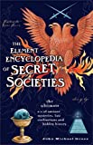 Greer, John Michael: Element Encyclopedia of Secret Societies: The Ultimate A-Z of Ancient Mysteries, Lost Civilizations and Forgotten Wisdom