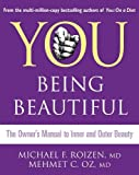 Roizen, Michael F.: You: Being Beautiful. Michael F. Roizen and Mehmet C. Oz