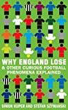 Simon Kuper: Why England Lose & Other Curious Football Phenomena Explained